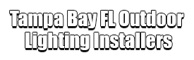 Tampa Bay FL Outdoor Lighting Installers Logo-We Offer Outdoor Lighting Services, Landscape Lighting, Low Voltage Lighting, Outdoor LED landscape Lighting, Holiday Lighting, Christmas Lighting, Tree Lighting, Canopy Lighting, Residential outdoor Lighting, Commercial outdoor Lighting, Safety Lighting, Path and Garden Lighting, Mini lights and flood lights, Landscape Lighting installation, Outdoor spot lights, Outdoor LED garden Lighting, Dock Lighting, Accent lights, Deck and patio lights, Security lights, Underwater Lighting, Tree upLighting, Outdoor Lighting repair services, and more.